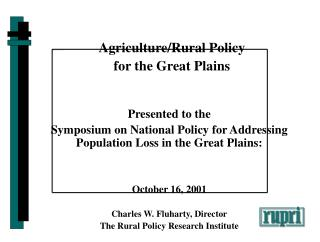 Presented to the Symposium on National Policy for Addressing Population Loss in the Great Plains: