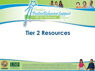 Tier 2 Resources