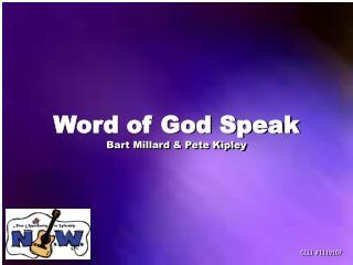 Word of God Speak Bart Millard  Pete Kipley