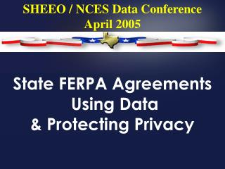 State FERPA Agreements  Using Data  & Protecting Privacy