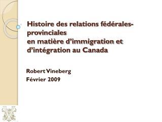 Histoire des relations fédéralesprovinciales en matière d'immigration et d'intégration au Canada