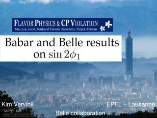 Kim Vervink                                           EPFL – Lausanne  Belle collaboration