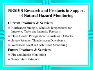 NESDIS Research and Products in Support of Natural Hazard Monitoring