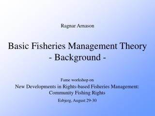 Basic  Fisheries Management  Theory - Background -