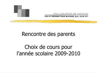 Rencontre des parents Choix de cours pour   l'année scolaire 2009-2010