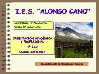 "I.E.S. ""ALONSO CANO"""