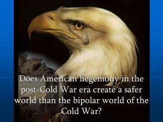 What is  Hegemony ?  Bipolarity ?