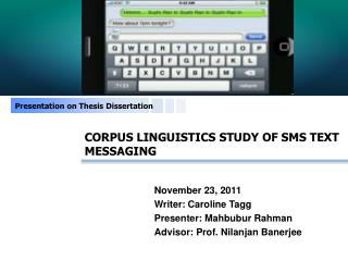CORPUS LINGUISTICS STUDY OF SMS TEXT MESSAGING