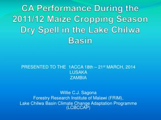 CA  Performance During the 2011/12 Maize Cropping Season Dry Spell in the Lake  Chilwa  Basin