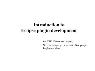 Introduction to  Eclipse plugin development