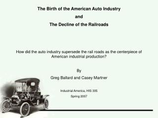 The Birth of the American Auto Industry and The Decline of the Railroads