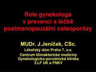 Role gynekologa            vprevenci a léčbě postmenopauzální osteoporózy