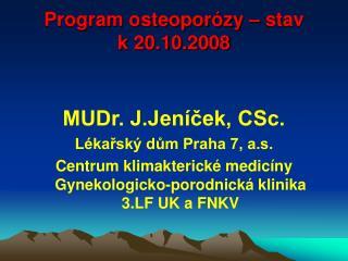 Program osteoporózy – stav       k 20.10.2008