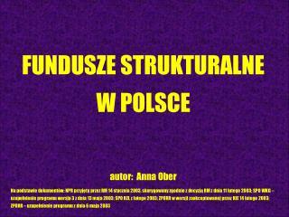 FUNDUSZE STRUKTURALNE W POLSCE autor:  Anna Ober