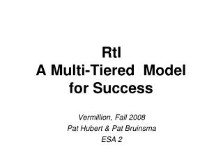 RtI A Multi-Tiered  Model for Success