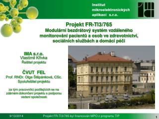 Projekt FR-TI3/765 Modulární bezdrátový systém vzdáleného