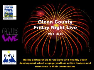 Glenn County  Friday Night Live 1984 -  2014