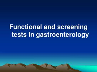 Functional and screening tests in gastroenterology