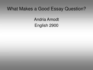What Makes a Good Essay Question