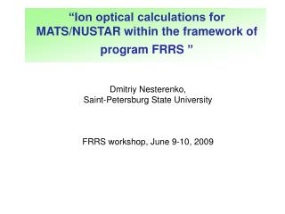 �Ion optical calculations for MATS/NUSTAR within the framework of program FRRS �