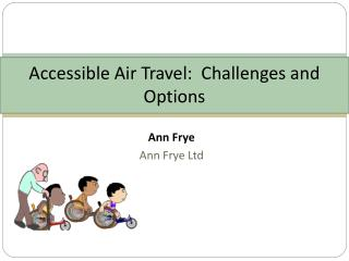 Accessible  Air Travel:   Challenges and Options