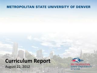 Curriculum Report August 22, 2012