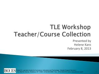 TLE Workshop Teacher/Course Collection