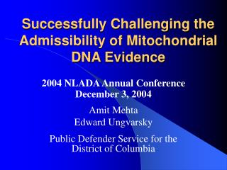 Successfully Challenging the Admissibility of Mitochondrial DNA Evidence