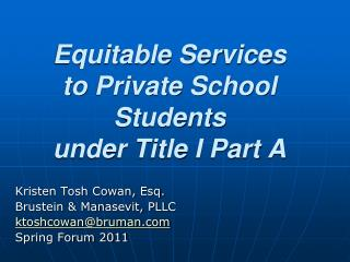 Equitable Services  to Private School Students  under Title I Part A