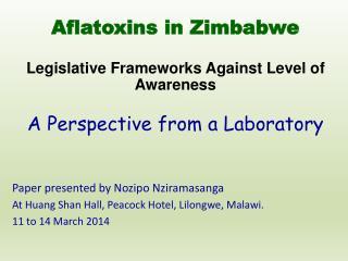 Paper presented by Nozipo Nziramasanga At Huang Shan Hall, Peacock Hotel, Lilongwe, Malawi.
