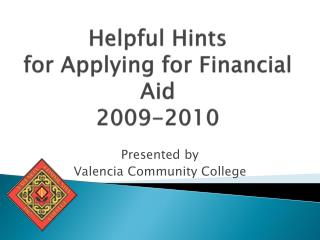 Helpful Hints  for Applying for Financial Aid  2009-2010