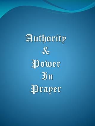 Authority    Power  In  Prayer