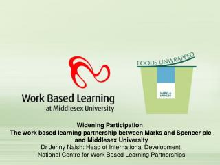 Widening Participation   The work based learning partnership between Marks and Spencer plc