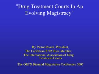 Drug Treatment Courts In An Evolving Magistracy