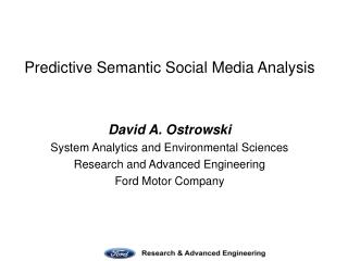 Predictive Semantic Social Media Analysis David A. Ostrowski
