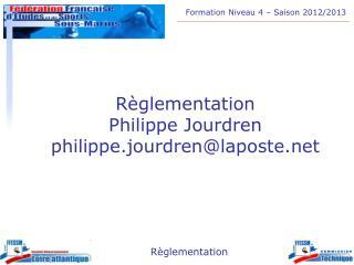Règlementation Philippe Jourdren philippe.jourdren@laposte
