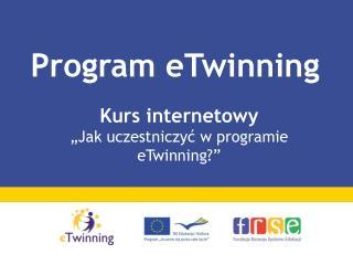 """Kurs internetowy """"Jak uczestniczyć w programie eTwinning?"""""""