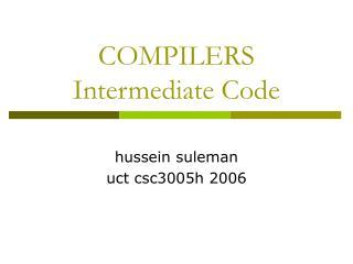 COMPILERS Intermediate Code