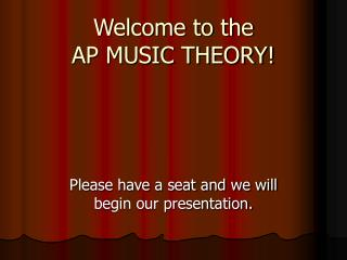 Welcome to the AP MUSIC THEORY!