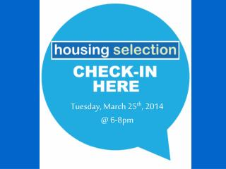 Tuesday, March 25 th , 2014  @ 6-8pm