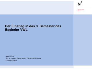 Der Einstieg in das 3. Semester des Bachelor VWL