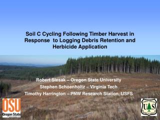 Robert Slesak – Oregon State University Stephen Schoenholtz – Virginia Tech