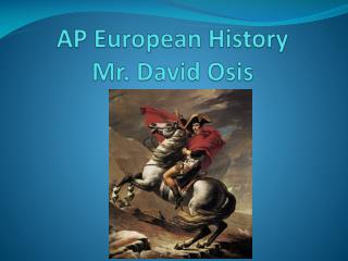 AP European  History Mr. David Osis
