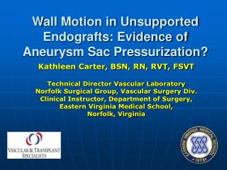 Wall Motion in Unsupported  Endografts: Evidence of Aneurysm Sac Pressurization?