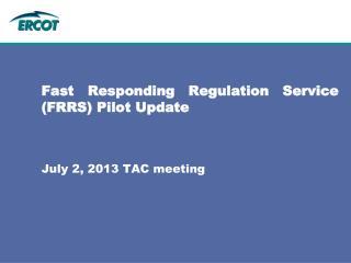 Fast Responding Regulation Service (FRRS) Pilot Update