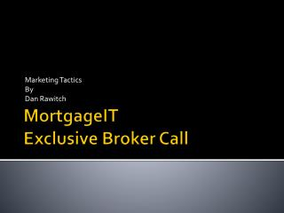 MortgageIT Exclusive Broker Call