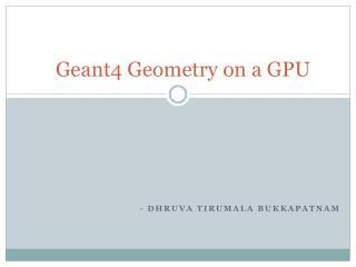 � Geant4 Geometry on a GPU