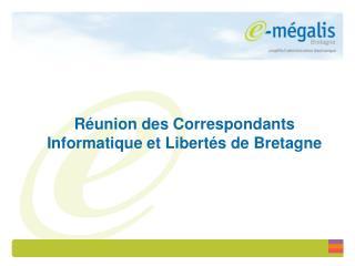Réunion des Correspondants Informatique et Libertés de Bretagne