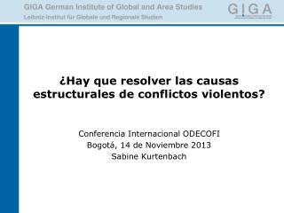 ¿Hay que resolver las causas estructurales de conflictos violentos?
