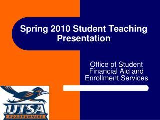Spring 2010 Student Teaching Presentation
